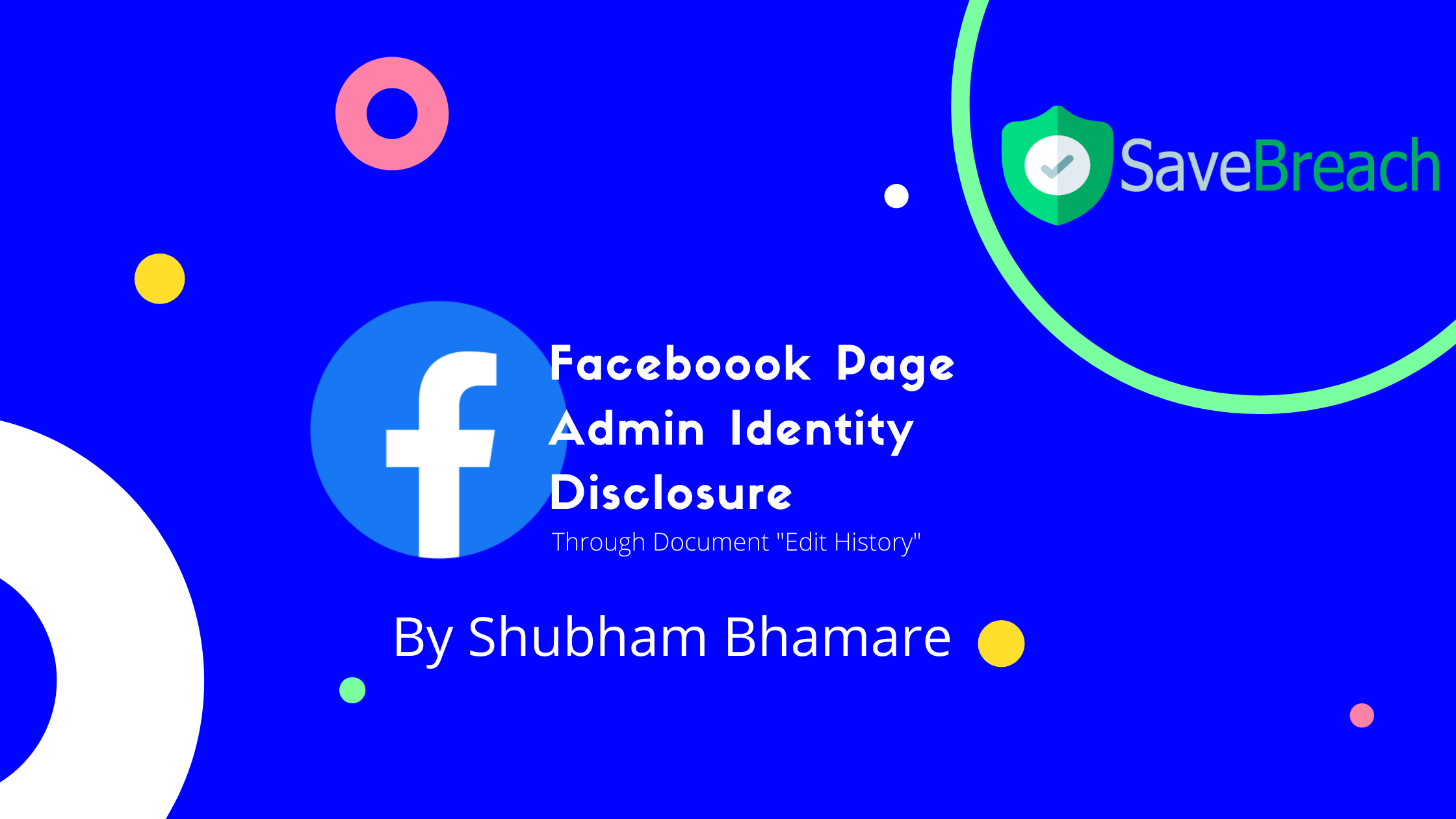 Patch. Bypass. Repeat: Story of a FaceBook Page Admin Disclosure bug worth $5000